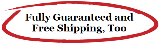 Fully Guaranteed and Free Shipping, Too