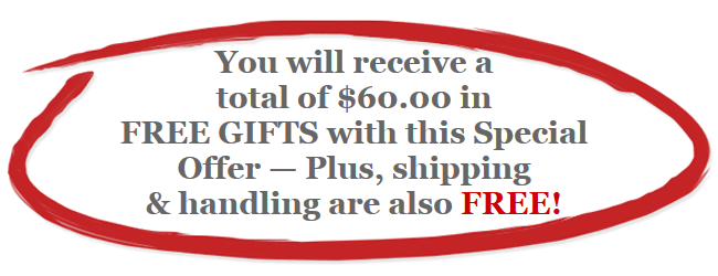 Recieve a total of $60.00 in FREE GIFTS